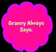 granny always says